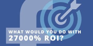 What would you do with 27000% marketing ROI?