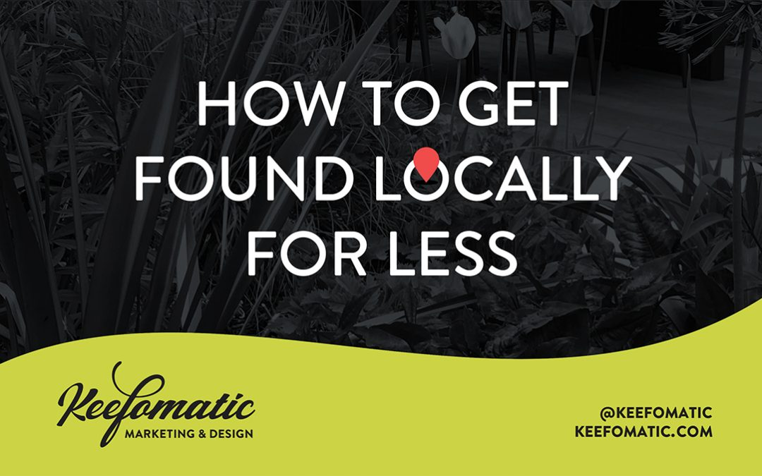 How To Get Found Locally For Less